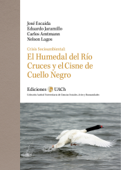 Crisis Socioambiental: El Humedal del Río Cruces y el Cisne de Cuello Negro.