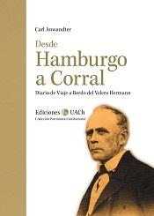 Desde Hamburgo a Corral. Diario de Viaje a Bordo del Velero Hermann