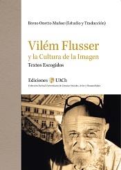 Vilém Flusser y la Cultura de la Imagen. Textos Escogidos